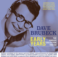 Dave Brubeck - Early Years: The Singles Collection 1950-52