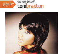 Toni Braxton - Playlist: Very Best Of