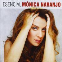 Monica Naranjo - Esencial Monica Naranjo