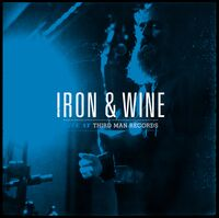 Iron & Wine - Live At Third Man Records
