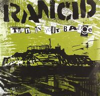 Rancid - Turn In Your