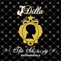 Jay Dee (A.K.A. J Dilla) - The Shining Instrumentals [2LP]