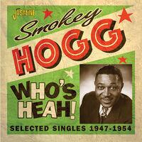 Smokey Hogg - Who's Heah! - Selected Singles, 1947-1954