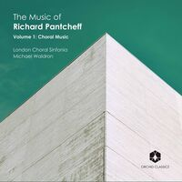 London Choral Sinfonia - Music of Richard Pantcheff 1