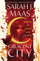 Maas, Sarah J - House of Earth and Blood: Crescent City