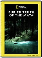 Buried Truth of the Maya - Buried Truth Of The Maya