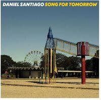 Daniel Santiago - Song For Tomorrow
