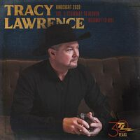 Tracy Lawrence - Hindsight 2020, Vol 1: Stairway To Heaven Highway