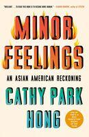 Cathy Hong  Park - Minor Feelings (Ppbk)