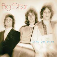 Big Star - Live On WLIR [LP]