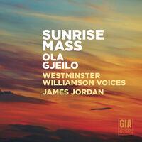 Westminster Williamson Voices - Sunrise Mass