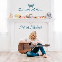 Camille Nelson - Sacred Lullabies