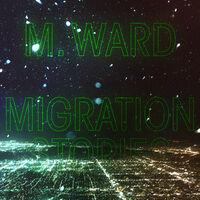M. Ward - Migration Stories [LP]