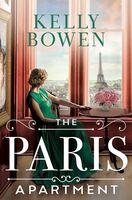Bowen, Kelly - The Paris Apartment