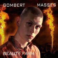 Gombert / Beauty Farm - Gombert Masses