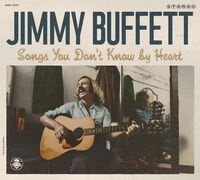 Jimmy Buffett - Songs You Dont Know By Heart