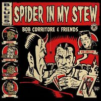 Bob Corritore  & Friends - Spider In My Stew