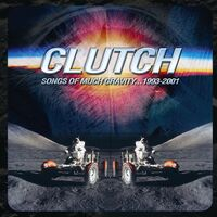 Clutch - Songs Of Much Gravity 1993-2001 (Uk)