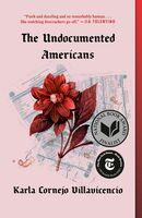 Karla Villavicencio  Cornejo - Undocumented Americans (Ppbk)