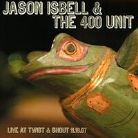 Jason Isbell - Live At Twist & Shout 11.16.07