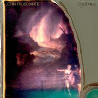 John Frusciante - Curtains