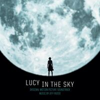 Jeff Russo - Lucy in the Sky (Original Motion Picture Soundtrack)