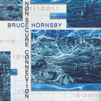Bruce Hornsby - Non-Secure Connection [Indie Exclusive Limited Edition Signed Blue Dream Splash LP]