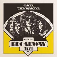 Mott The Hoople - Live On Broadway 1974 (140gm Gatefold Vinyl)