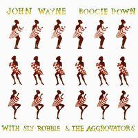 John Wayne / Sly,Robbie / Aggrovators - Boogie Down