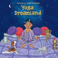 Putumayo Kids Presents - Yoga Dreamland [Digipak] [Download Included]