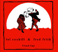 Lol Coxhill / Frith,Fred - French Gigs
