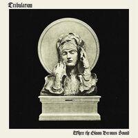 Tribulation - Where The Gloom Becomes Sound