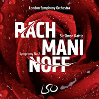 London Symphony Orchestra / Sir Simon Rattle - Rachmaninoff: Symphony No. 2