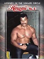 Legends of the Squared Circle: Hawaii Wrestling 2 - Legends Of The Squared Circle: Hawaii Wrestling 2