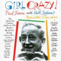 Paul Bacon - Girl Crazy