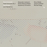Polish National Radio Symphony Orchestra - Violin Concerto 1 / Lyric Symphony