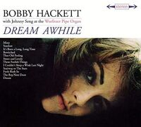 Bobby Hackett - Dream Awhile / The Most Beautiful Horn In The World [Limited Digipak]