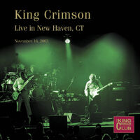 King Crimson - Live In New Haven Ct November 16 2003