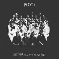 Boyo - Where Have All My Friends Gone? [LP]