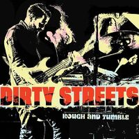 Dirty Streets - Rough And Tumble [Digipak]