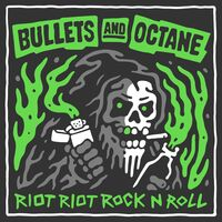 Bullets & Octane - Riot Riot Rock N Roll (Uk)