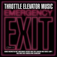 Throttle Elevator Music - Emergency Exit