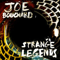 Joe Bouchard - Strange Legends (Dig)