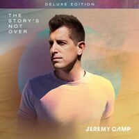 Jeremy Camp - Story's Not Over [Deluxe]