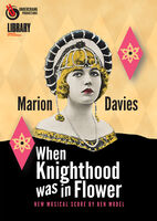 Marion Davies - When Knighthood Was in Flower (Restored)