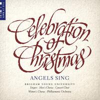 BYU Combined Choirs - Celebration of Christmas