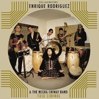 Enrique Rodriguez & The Negra Chiway Band - Fase Liminal [Limited Edition] [Download Included]