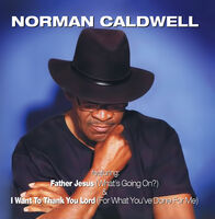 Norman Caldwell - Father Jesus (What's Going On?) (Digitally Remastered)