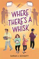 Sarah Schmitt  J - Where Theres A Whisk (Hcvr)