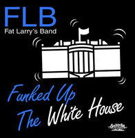 Fat Larry's Band - Funked Up The White House (Mod)